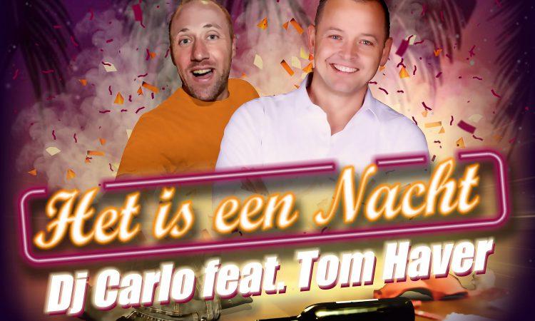 DJ Carlo ft. Tom Haver - Het Is Een Nacht