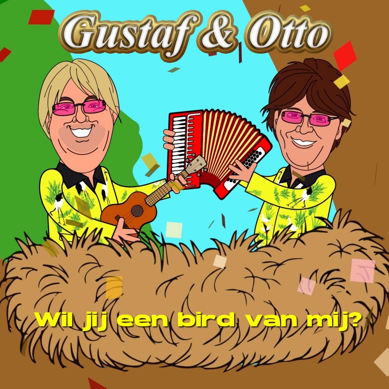 Gustaf & Otto- Wil Jij Een Bird Van Mij