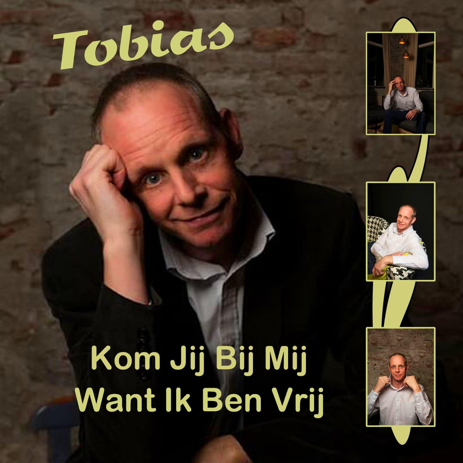 Tobias - Kom jij bij mij want ik ben vrij