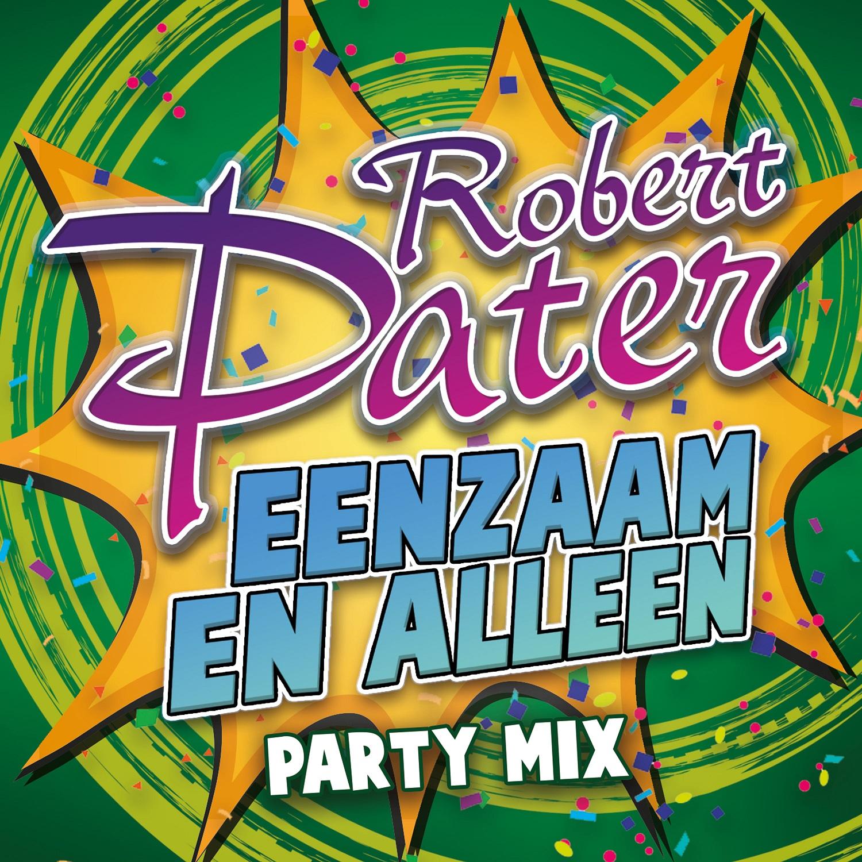 Robert Pater - Eenzaam En Alleen (party mix)