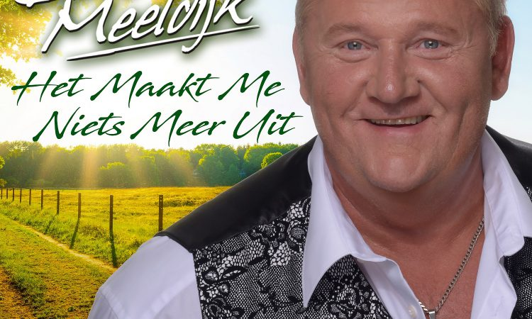 Dirk Meeldijk - Het Maakt Me Niets Meer Uit