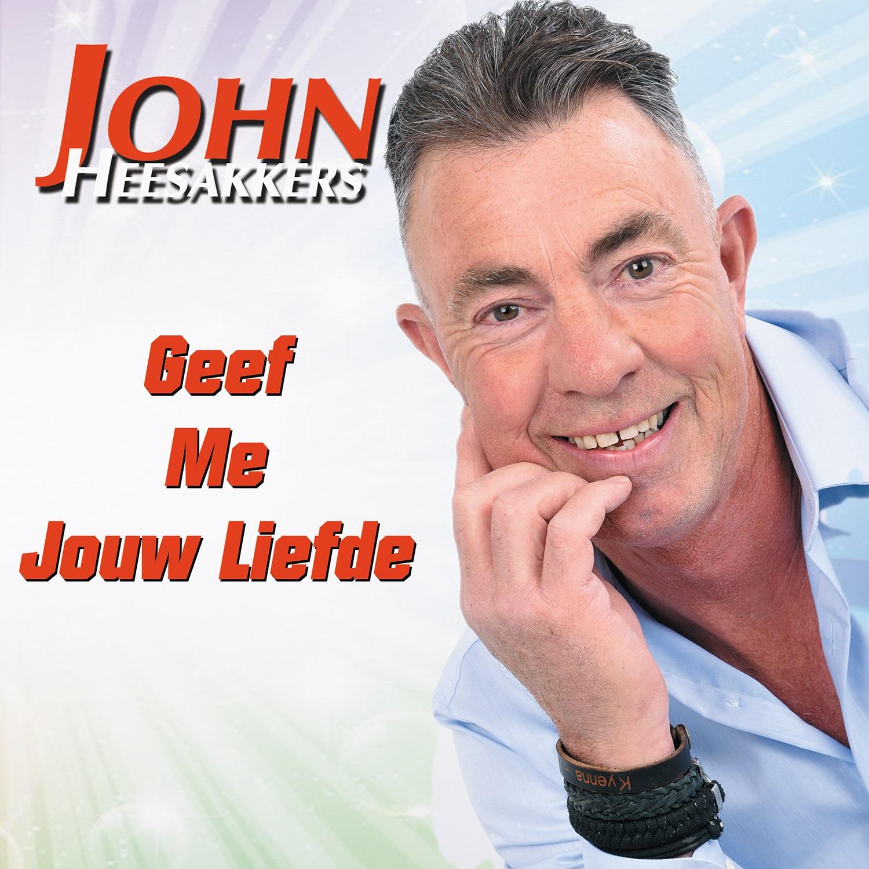 John Heesakkers - Geef Me Jouw Liefde