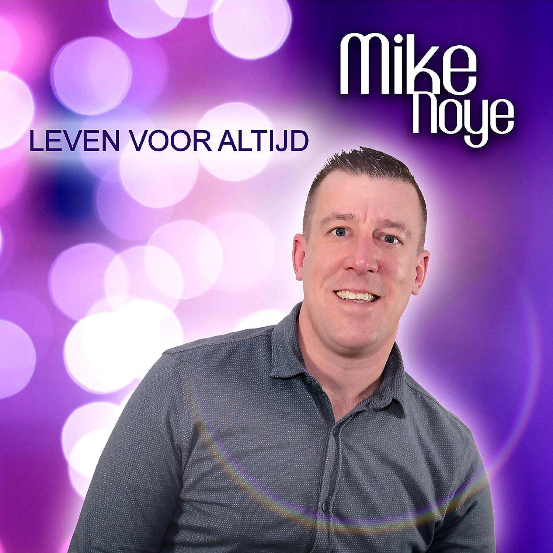 Mike Noye - Leven voor Altijd
