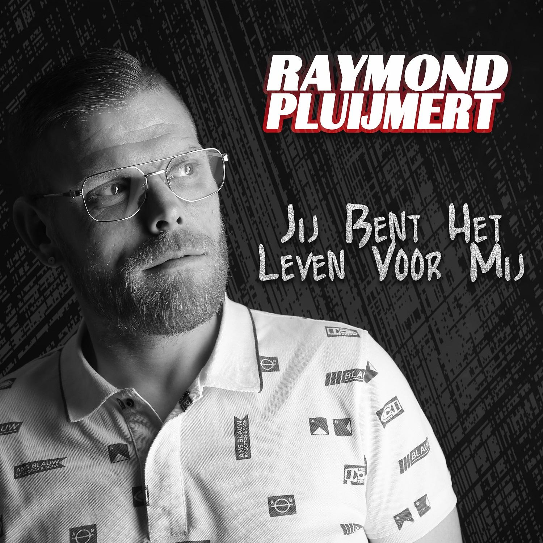 Raymond Pluijmert - Jij Bent Het Leven Voor Mij