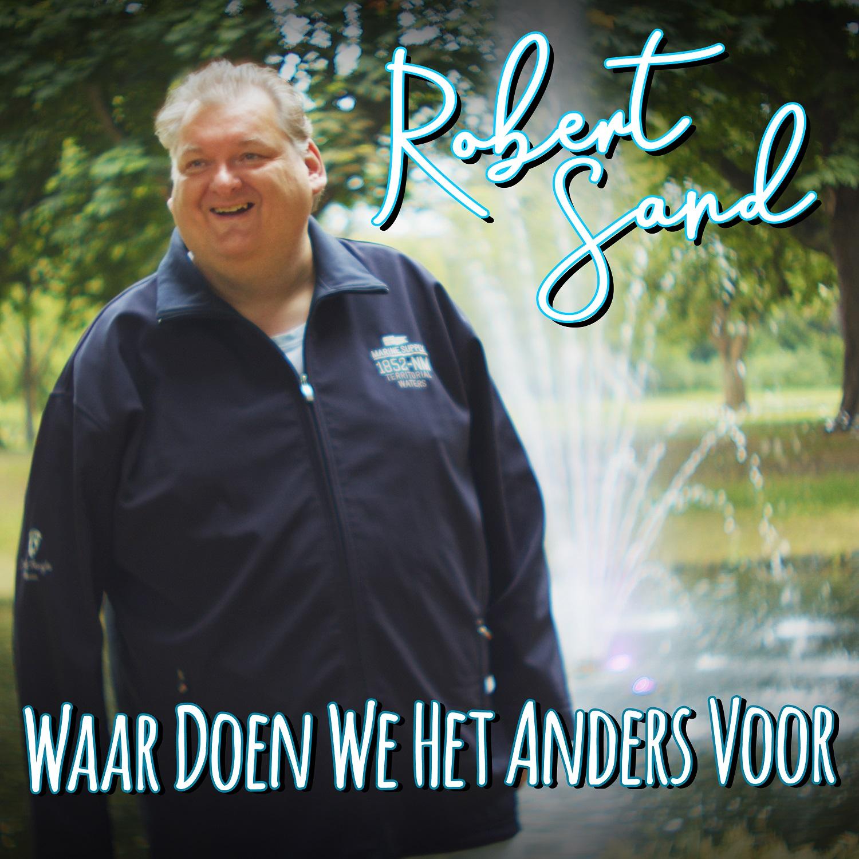Robert Sand - Waar Doen We Het Anders Voor